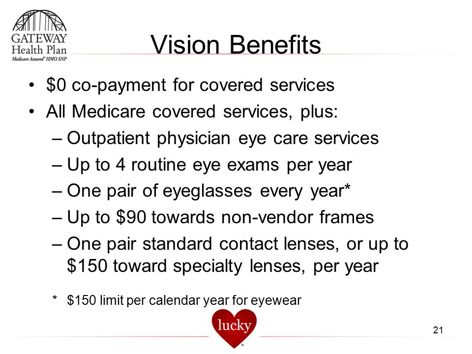 Vision Benefits $0 co-payment for covered services