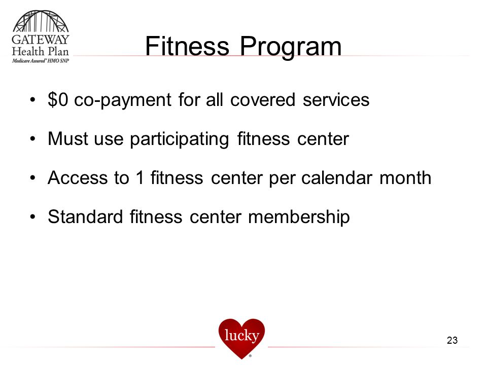 Fitness Program $0 co-payment for all covered services