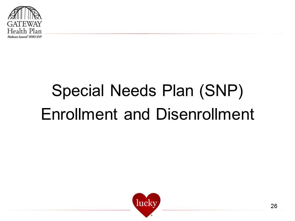 Special Needs Plan (SNP) Enrollment and Disenrollment