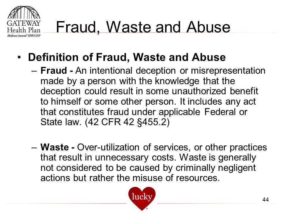 Fraud, Waste and Abuse Definition of Fraud, Waste and Abuse
