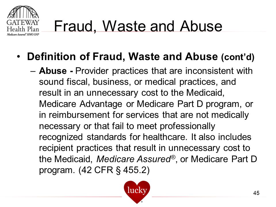 Fraud, Waste and Abuse Definition of Fraud, Waste and Abuse (cont'd)
