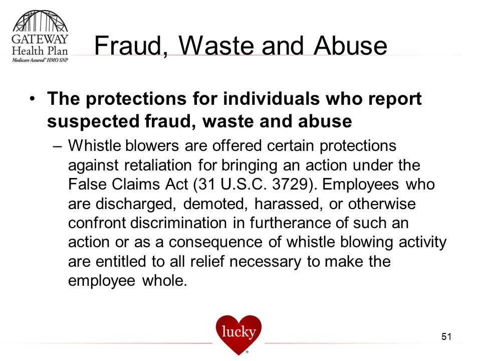 Fraud, Waste and Abuse The protections for individuals who report suspected fraud, waste and abuse.