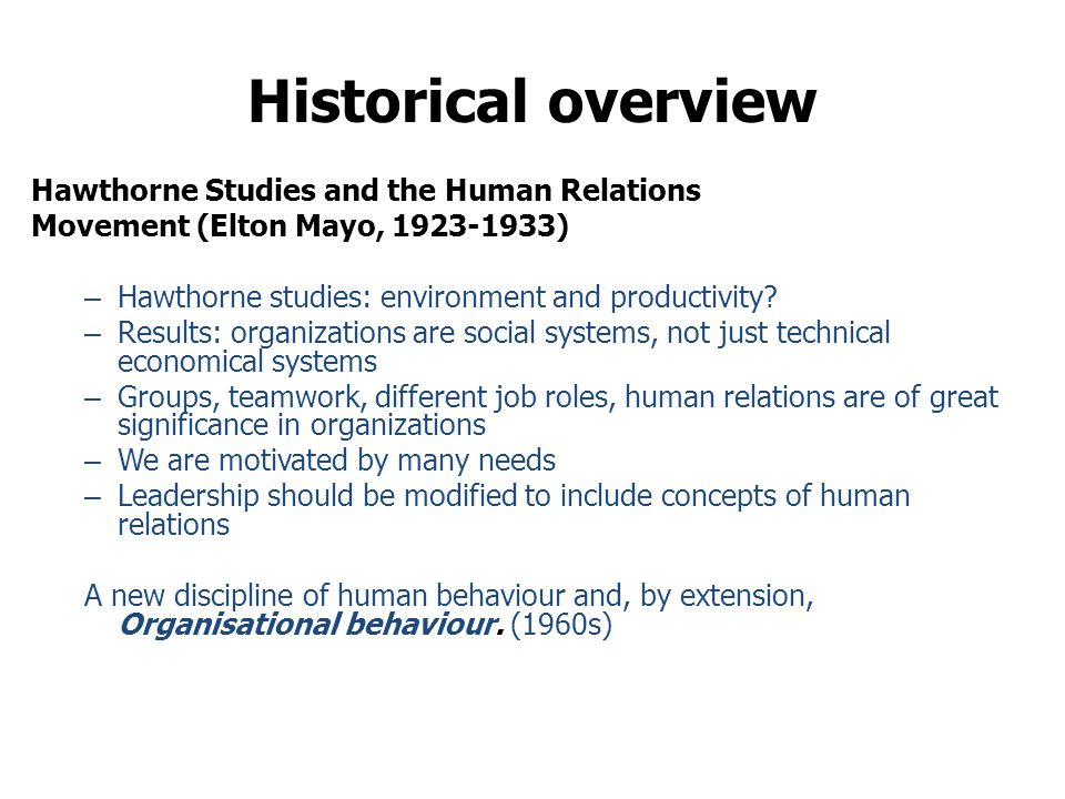 Historical overview Hawthorne Studies and the Human Relations