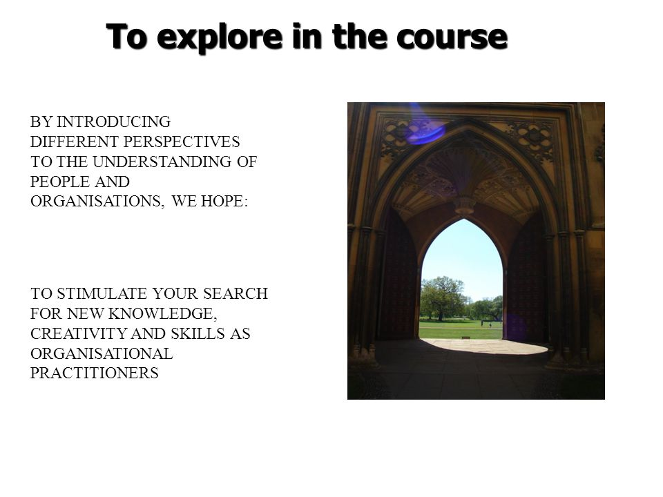 To explore in the course