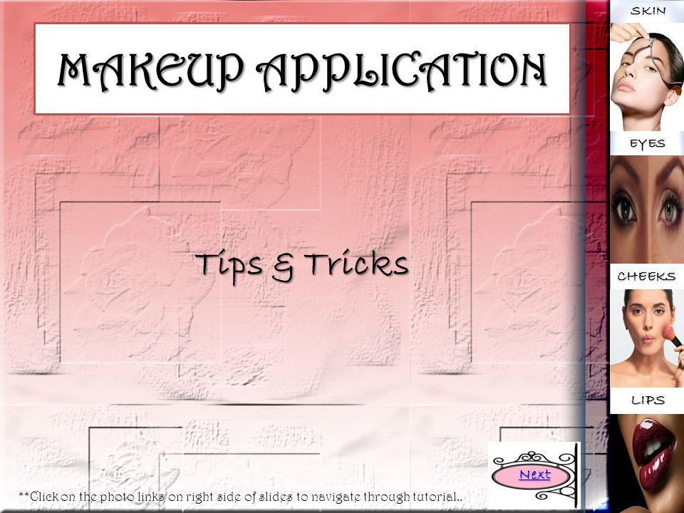 MAKEUP APPLICATION Tips & Tricks LIPS Next CHEEKS SKIN EYES