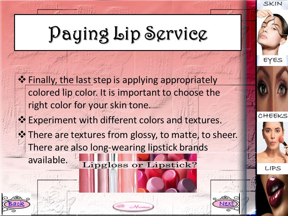 SKIN Paying Lip Service. EYES.