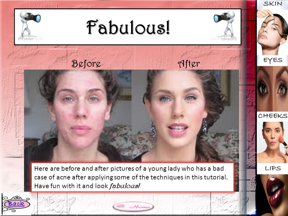Fabulous! Before After SKIN EYES CHEEKS