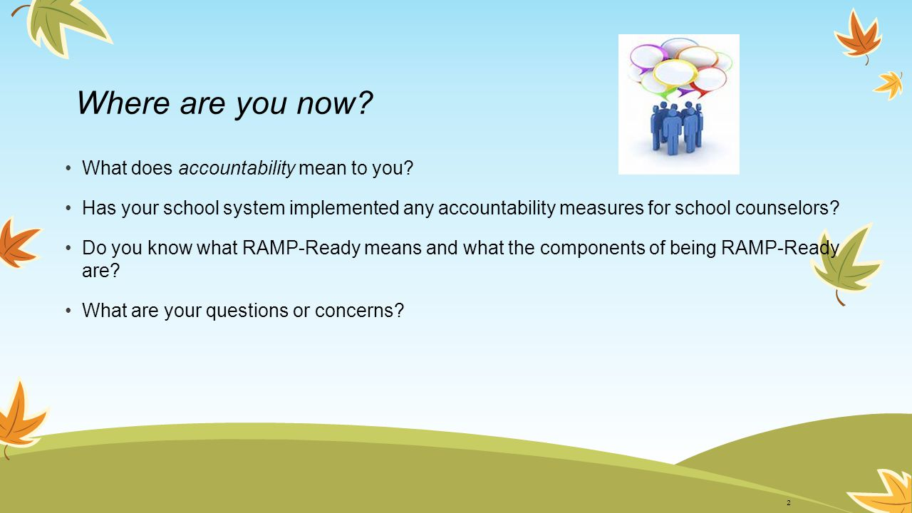 Where are you now What does accountability mean to you