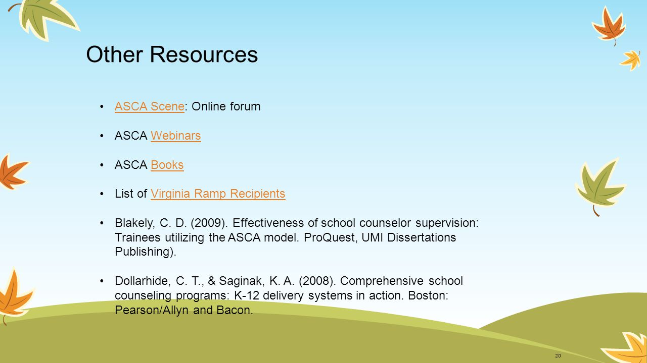 Other Resources ASCA Scene: Online forum ASCA Webinars ASCA Books
