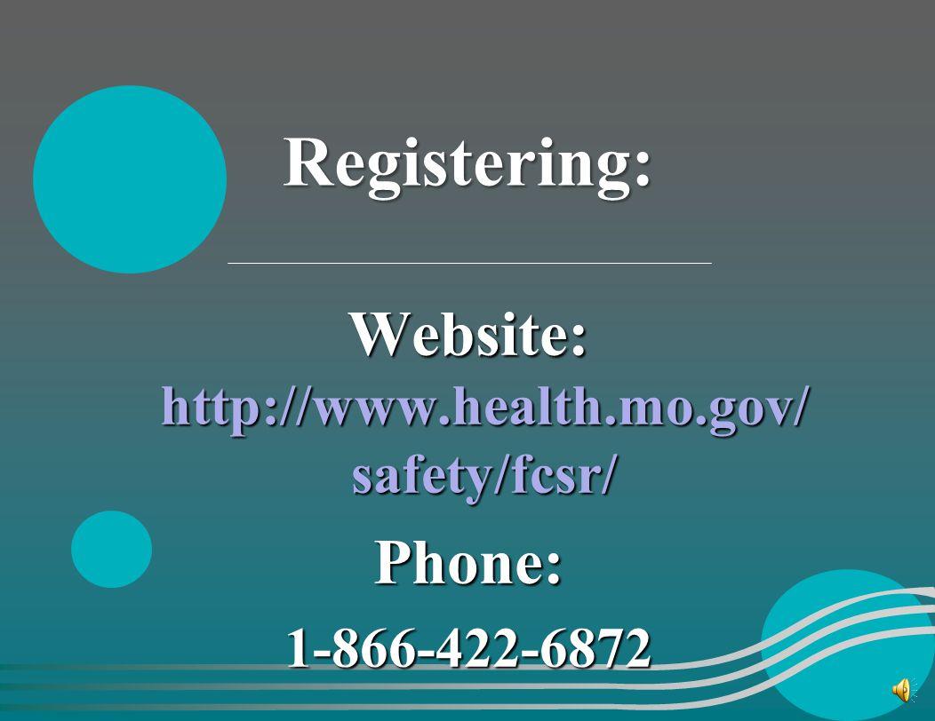 Website: http://www.health.mo.gov/ safety/fcsr/