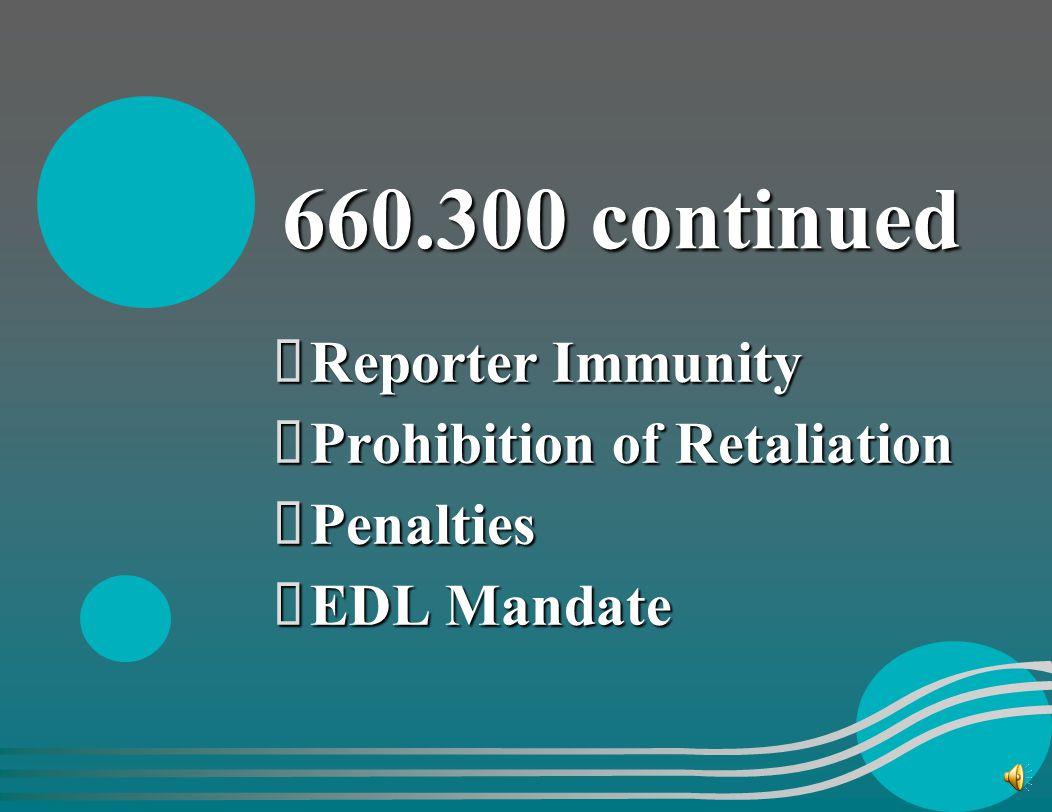 660.300 continued Reporter Immunity Prohibition of Retaliation
