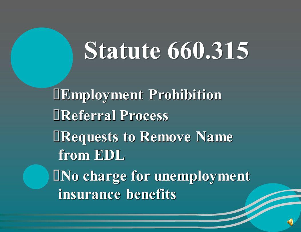 Statute 660.315 Employment Prohibition Referral Process