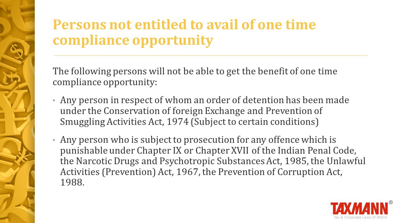 Persons not entitled to avail of one time compliance opportunity