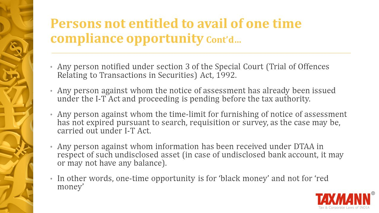 Persons not entitled to avail of one time compliance opportunity Cont'd…