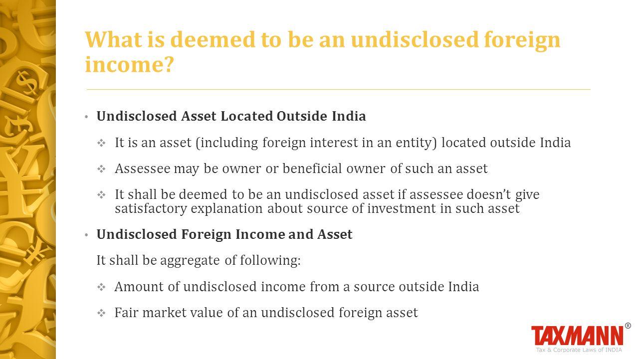 What is deemed to be an undisclosed foreign income