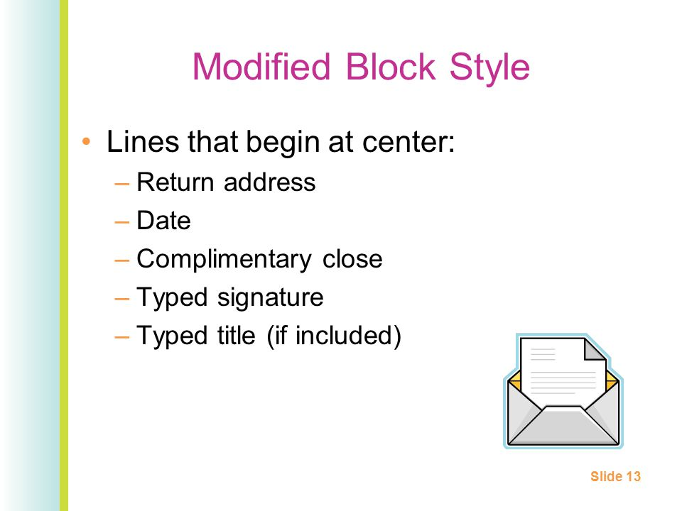 Modified Block Style Lines that begin at center: Return address Date