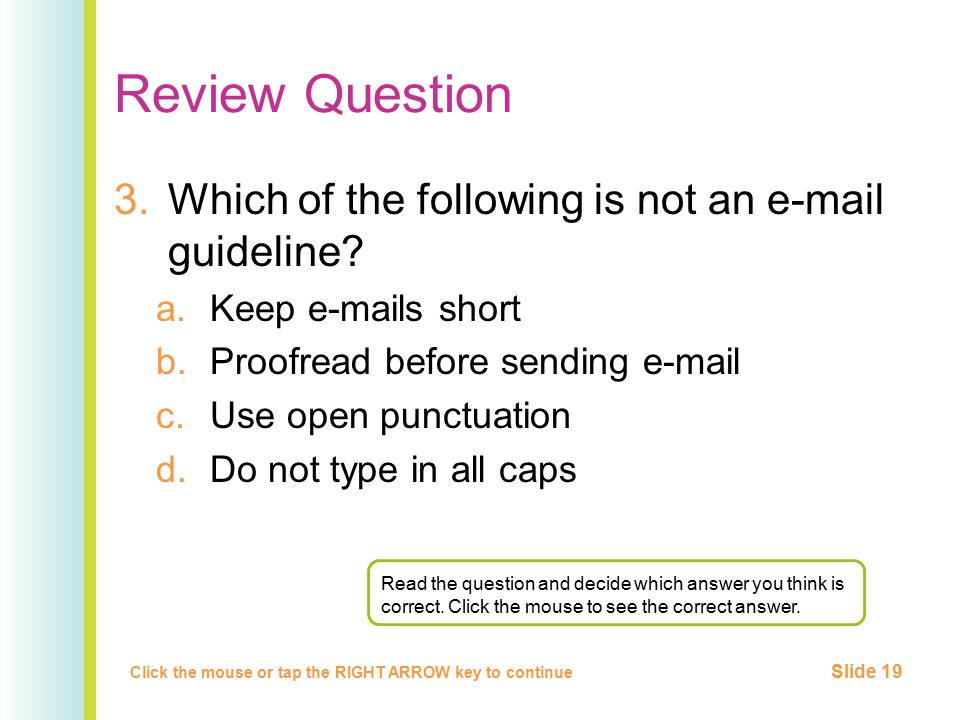 Review Question Which of the following is not an e-mail guideline