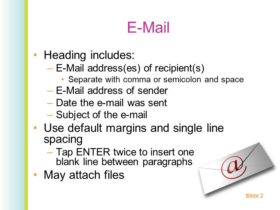 E-Mail Heading includes: Use default margins and single line spacing