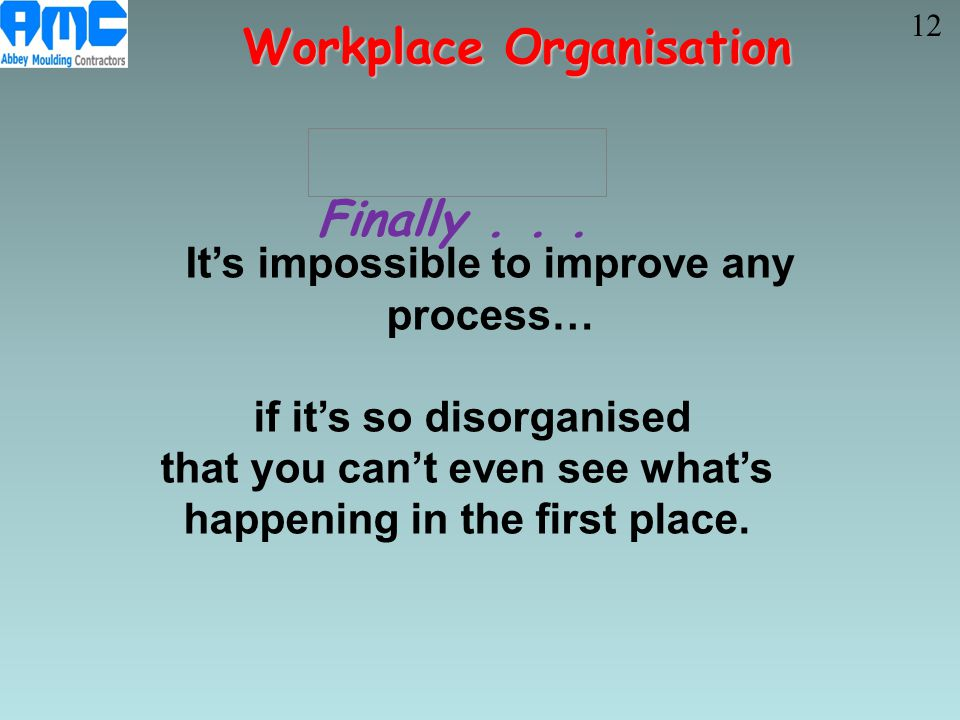 Workplace Organisation