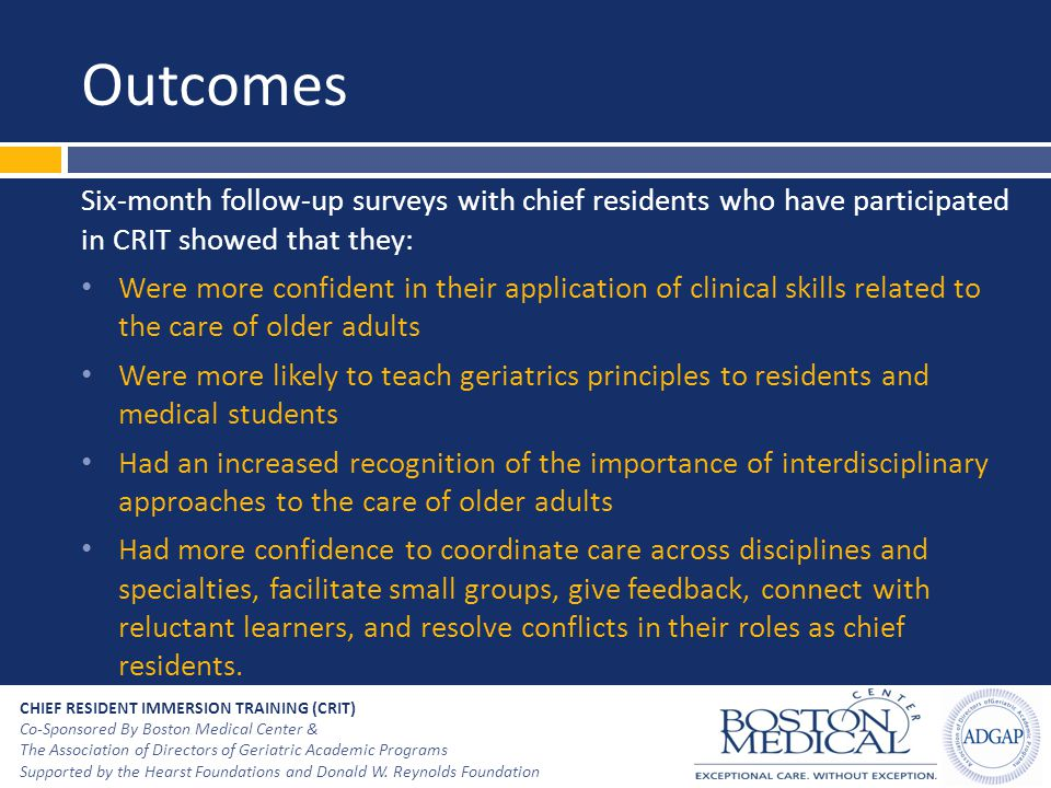 Outcomes Six-month follow-up surveys with chief residents who have participated in CRIT showed that they: