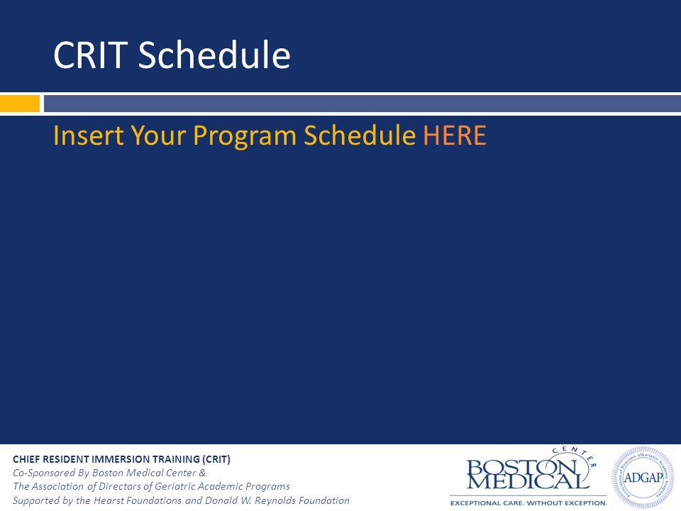 CRIT Schedule Insert Your Program Schedule HERE
