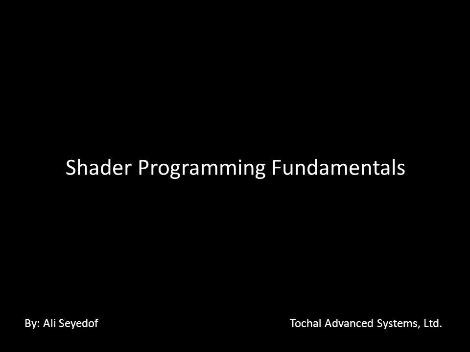 Shader Programming Fundamentals