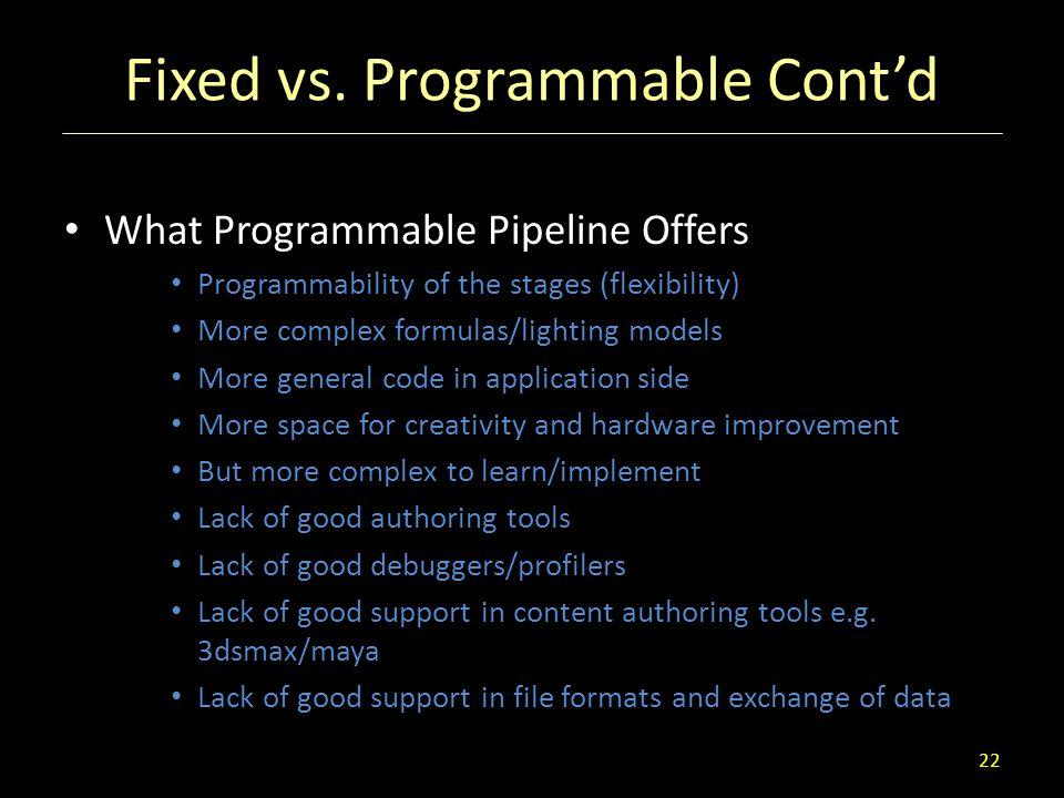 Fixed vs. Programmable Cont'd