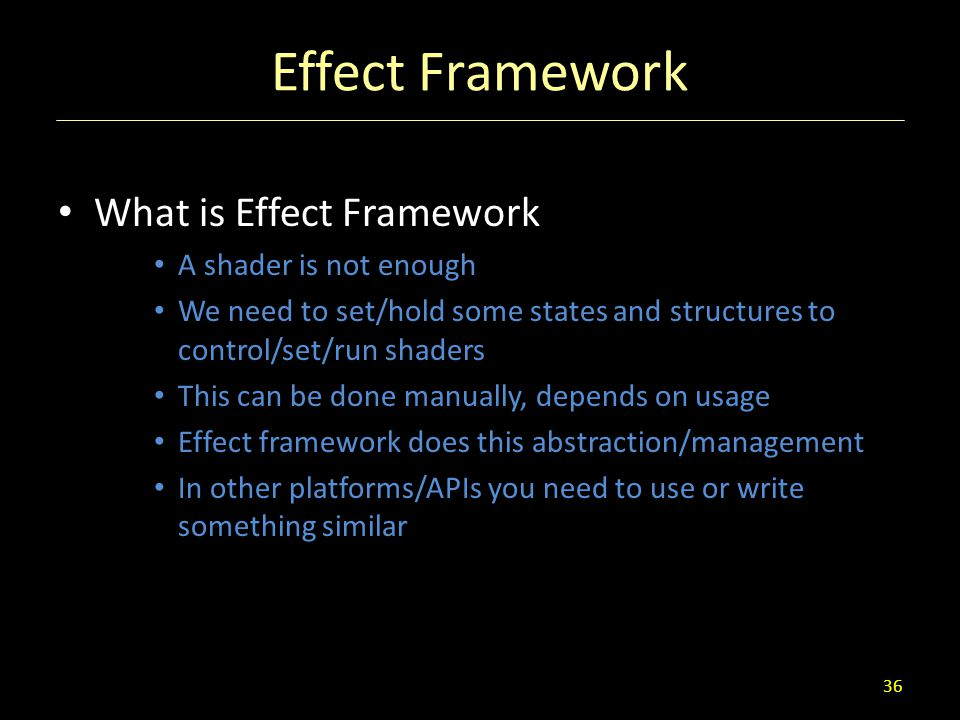 Effect Framework What is Effect Framework A shader is not enough