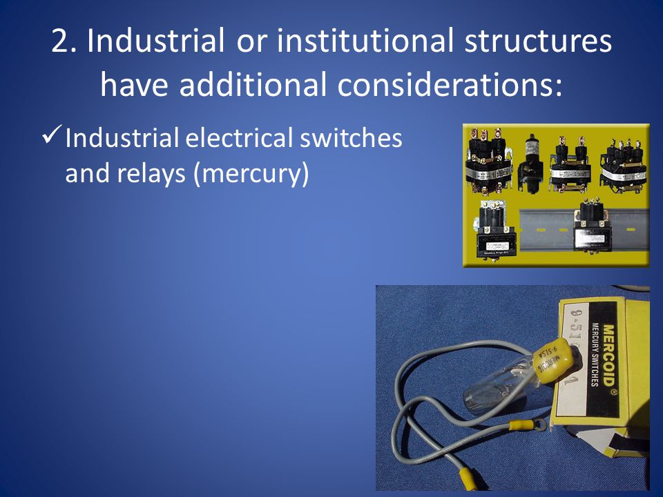2. Industrial or institutional structures have additional considerations: