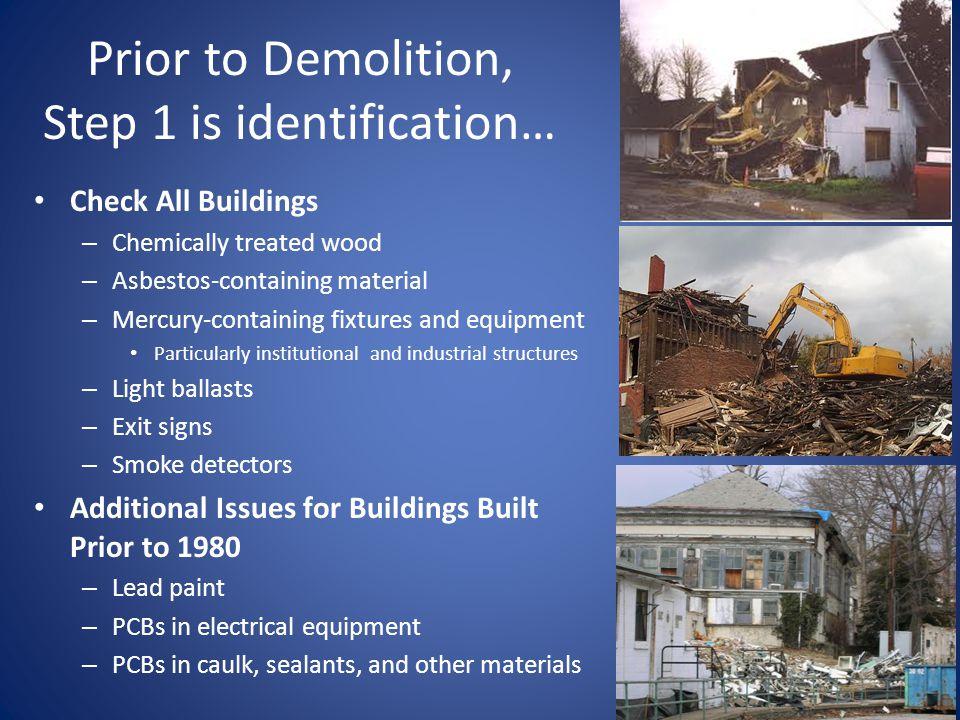 Prior to Demolition, Step 1 is identification…