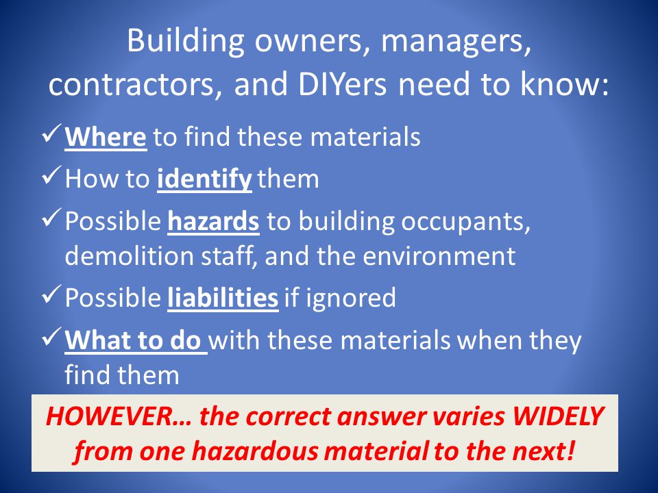 Building owners, managers, contractors, and DIYers need to know: