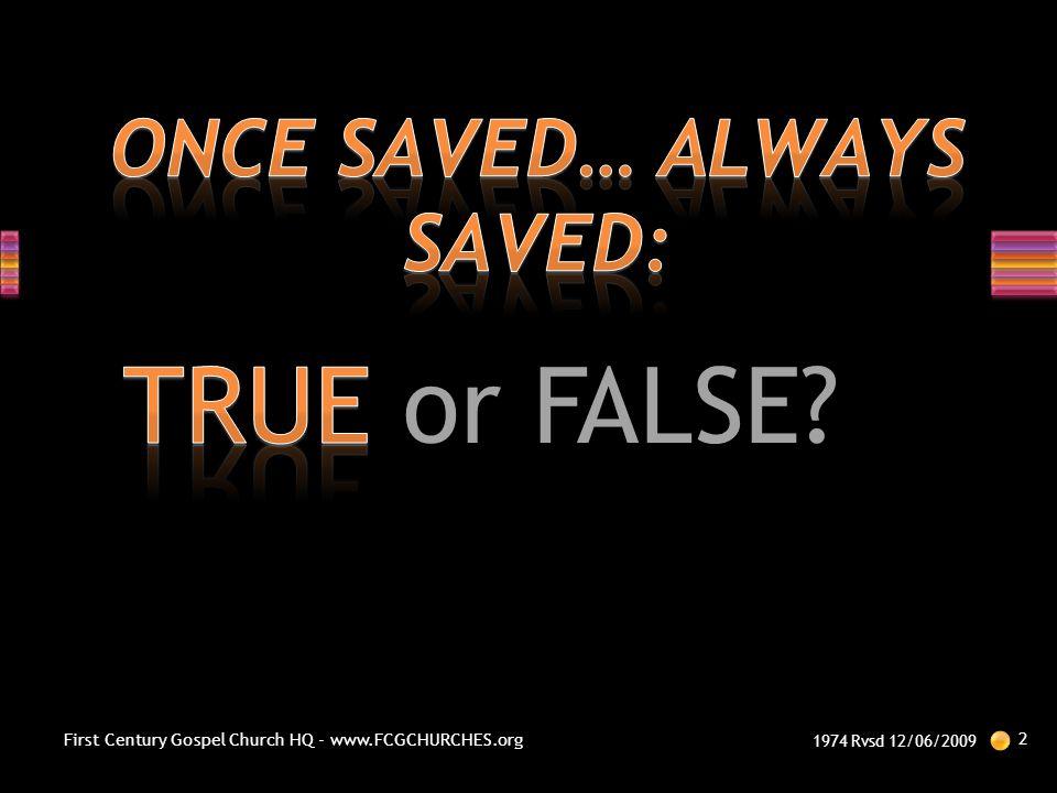ONCE SAVED… ALWAYS SAVED: