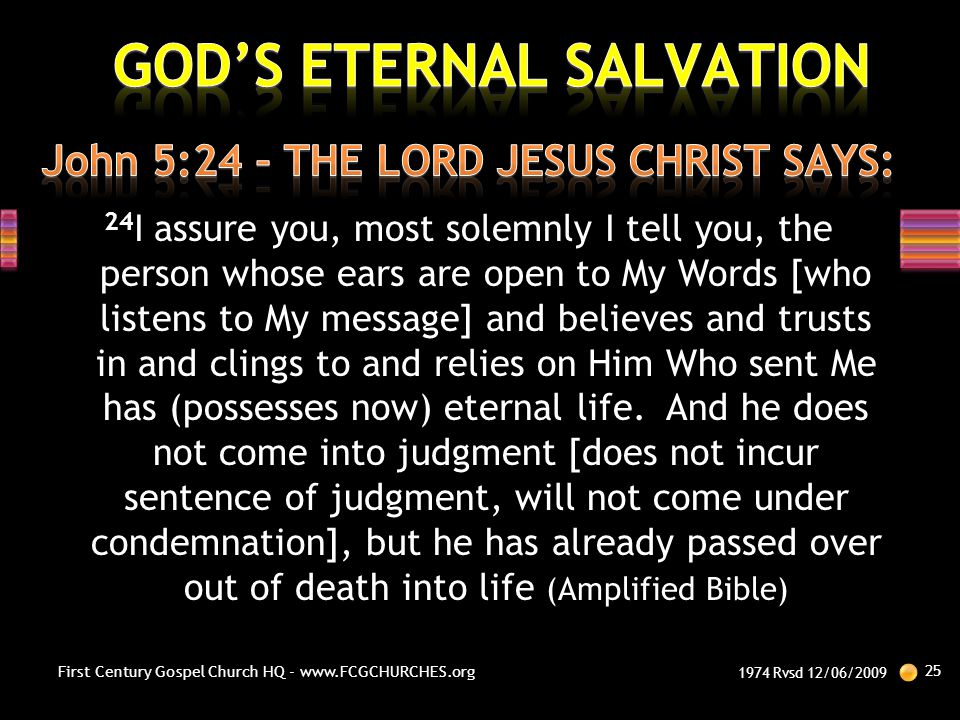 John 5:24 – THE LORD JESUS CHRIST SAYS: