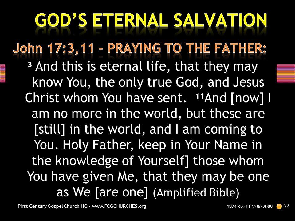 John 17:3,11 – PRAYING TO THE FATHER: