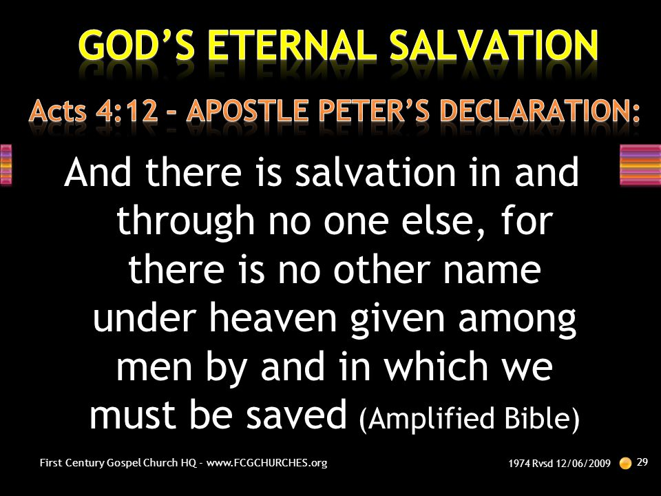Acts 4:12 – APOSTLE PETER'S DECLARATION:
