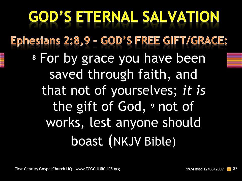 Ephesians 2:8,9 – GOD'S FREE GIFT/GRACE: