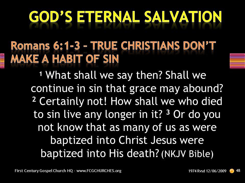 Romans 6:1-3 – TRUE CHRISTIANS DON'T MAKE A HABIT OF SIN