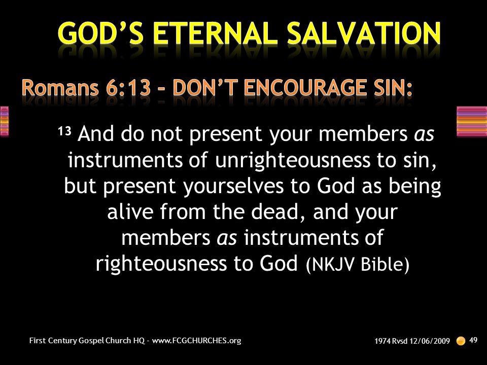 Romans 6:13 – DON'T ENCOURAGE SIN: