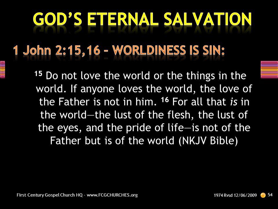 1 John 2:15,16 – WORLDINESS IS SIN: