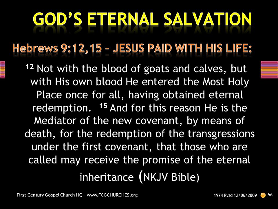 Hebrews 9:12,15 – JESUS PAID WITH HIS LIFE: