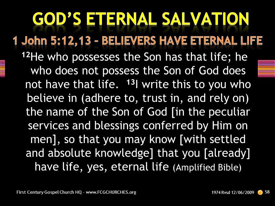 1 John 5:12,13 – BELIEVERS HAVE ETERNAL LIFE