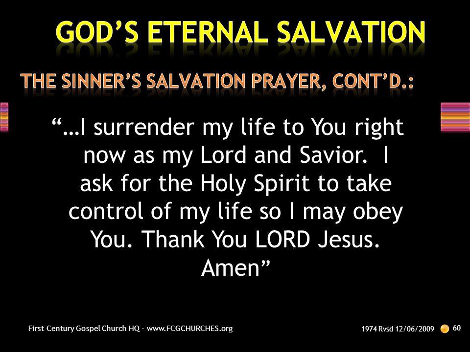 THE SINNER'S SALVATION PRAYER, CONT'D.: