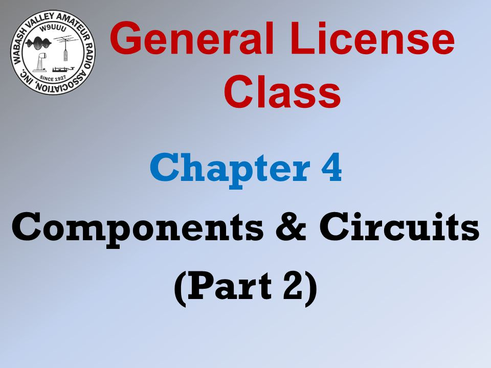 Chapter 4 Components & Circuits (Part 2)