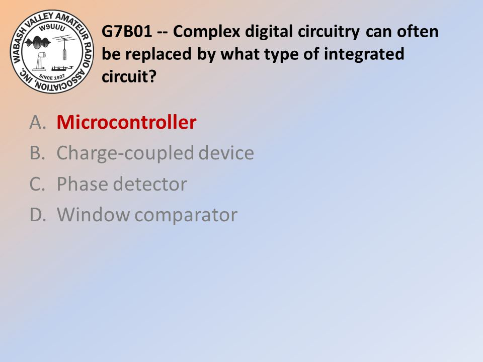 G7B01 -- Complex digital circuitry can often be replaced by what type of integrated circuit