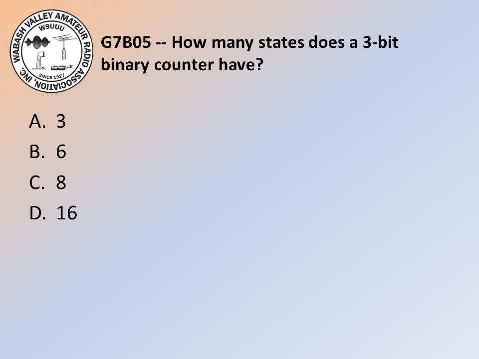G7B05 -- How many states does a 3-bit binary counter have