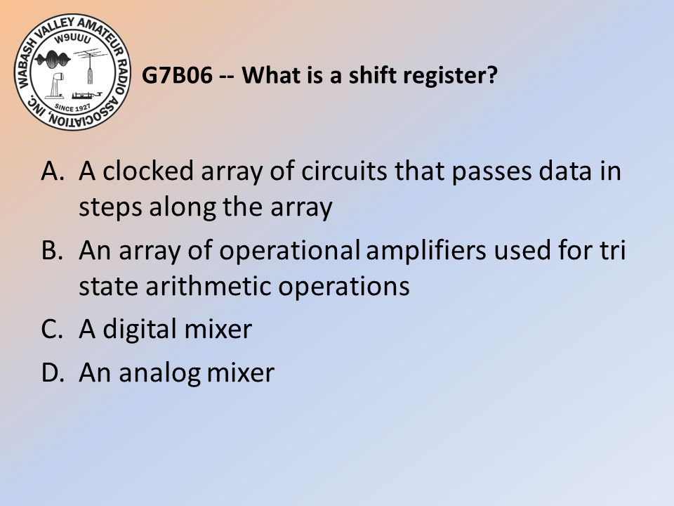 G7B06 -- What is a shift register