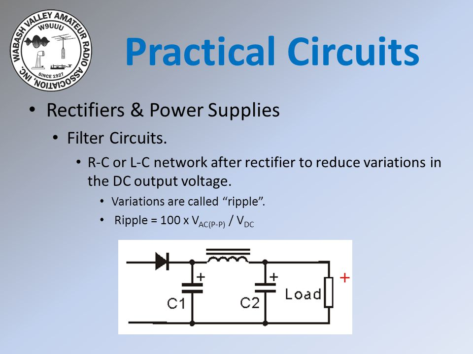 Practical Circuits Rectifiers & Power Supplies Filter Circuits.