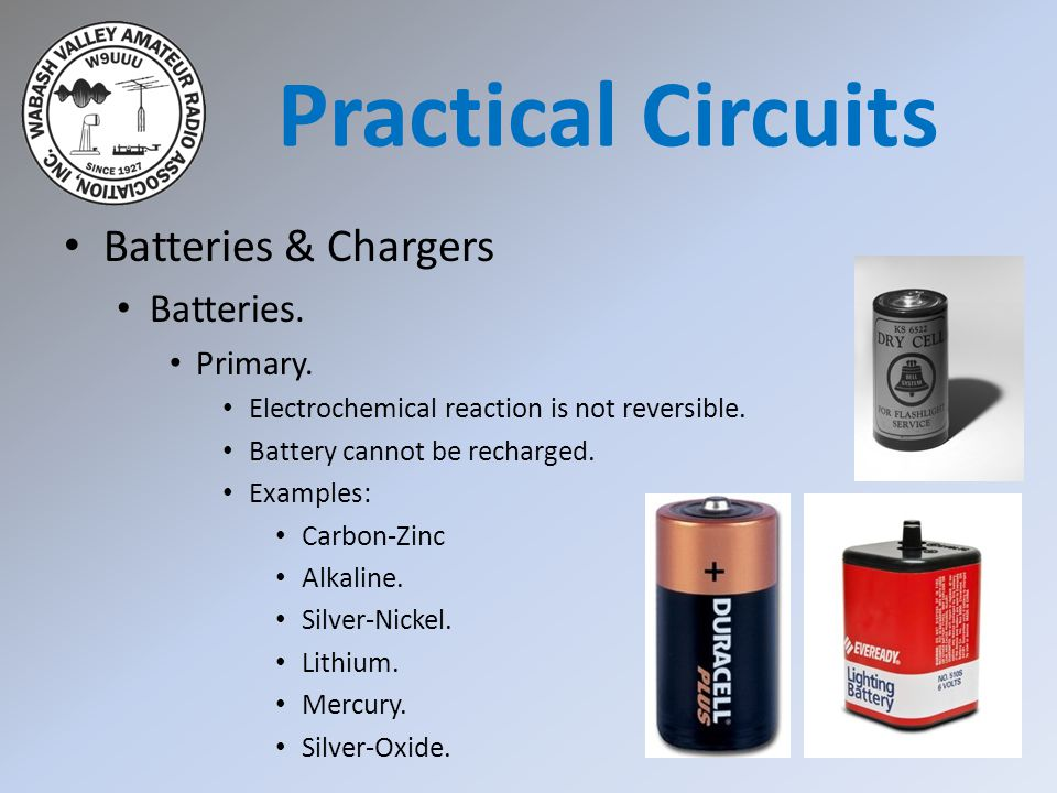 Practical Circuits Batteries & Chargers Batteries. Primary.