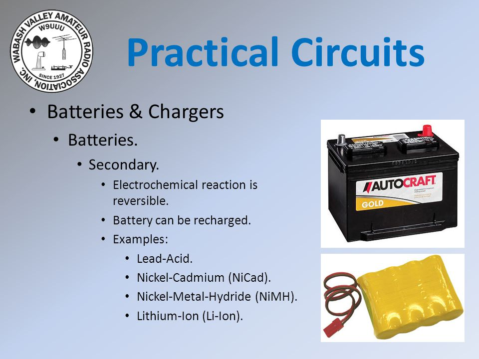 Practical Circuits Batteries & Chargers Batteries. Secondary.