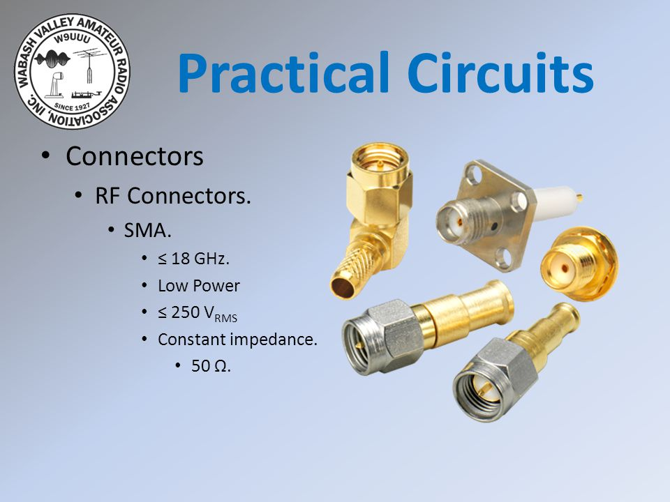 Practical Circuits Connectors RF Connectors. SMA. ≤ 18 GHz. Low Power